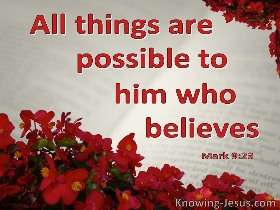 Mark 9:23 All Things Are Possible To Him Who Believes (red)