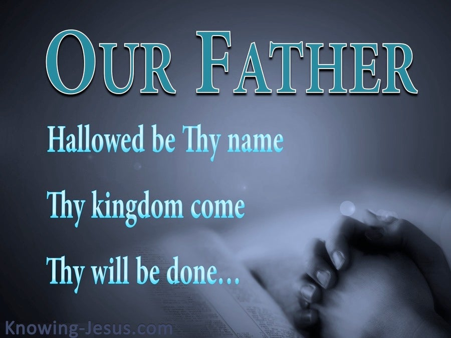 Luke 11:2 Our Father Which Art In Heaven (blue)