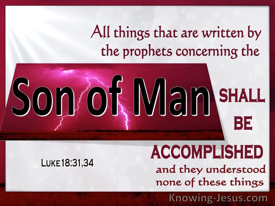Luke 18:31 All Things Concerning The Son Of Man Shall Be Accomplished (utmost)08:05