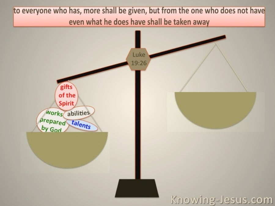 Luke 19:26 To Him Who Has Shall Be Given (beige)