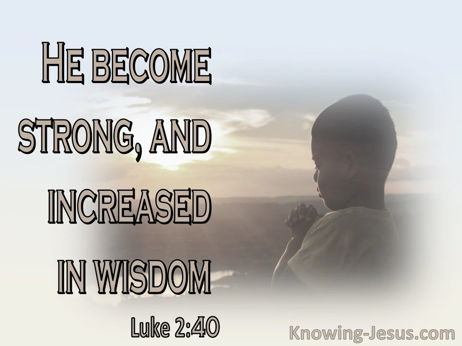 Luke 2:40 He Became Strong And Increase In Wisdom (gray)