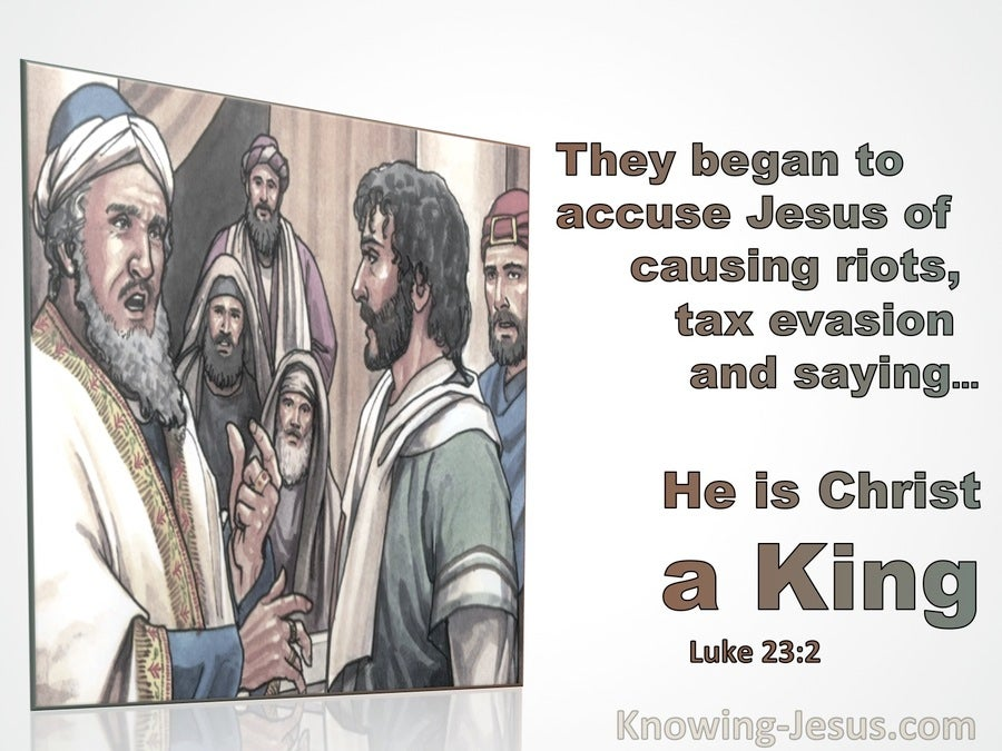 Luke 23:2 They Began To Accuse Jesus of Causing Riots (gray)