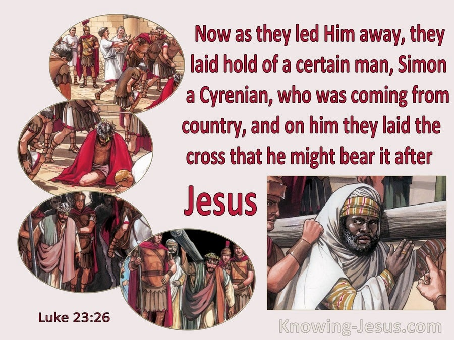 Luke 23:26 They Laid Hold Of Simon A Cyrenian To Bear The Cross After Jesus (red)
