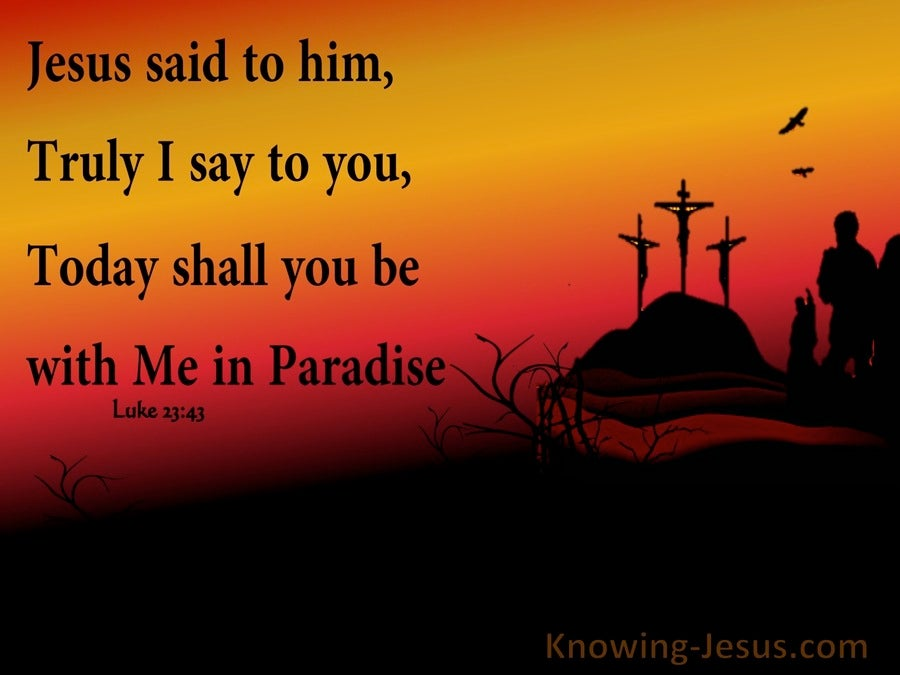 Luke 23:43 Today You WIll Be With Me In Paradise (orange)