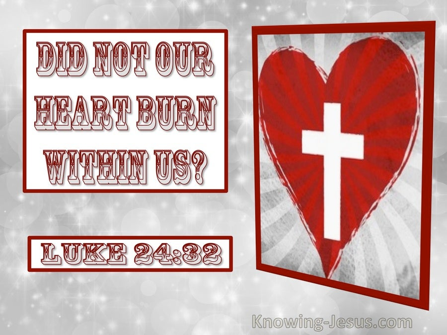 Luke 24:32 Did Not Our Heart Burn Within Us (utmost)03:22