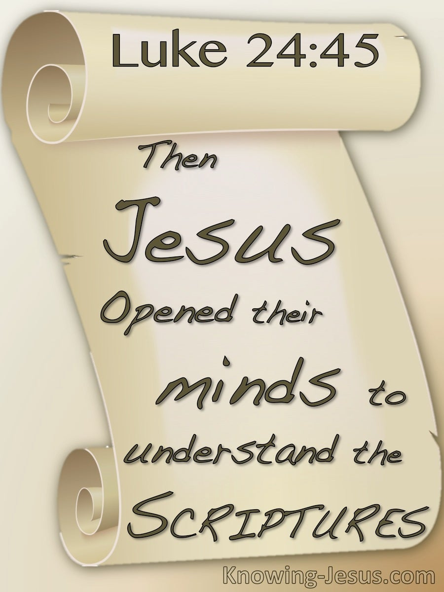 Luke 24:45 He Opened Their Minds To Understand Scripture (cream)