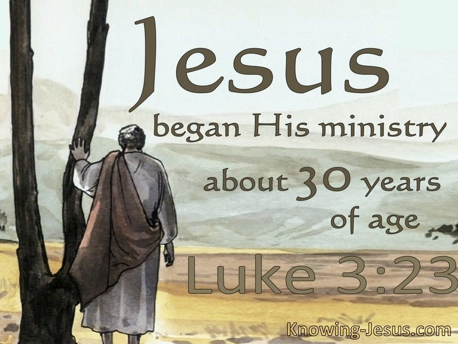 Luke 3:23 Jesus Began His Ministry At Thirty Years Of Age (brown)
