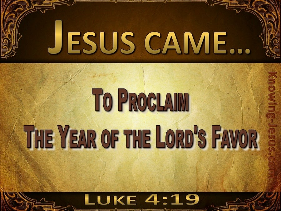 Luke 4:19 To Proclaim The Acceptable Year Of The Lord (brown)