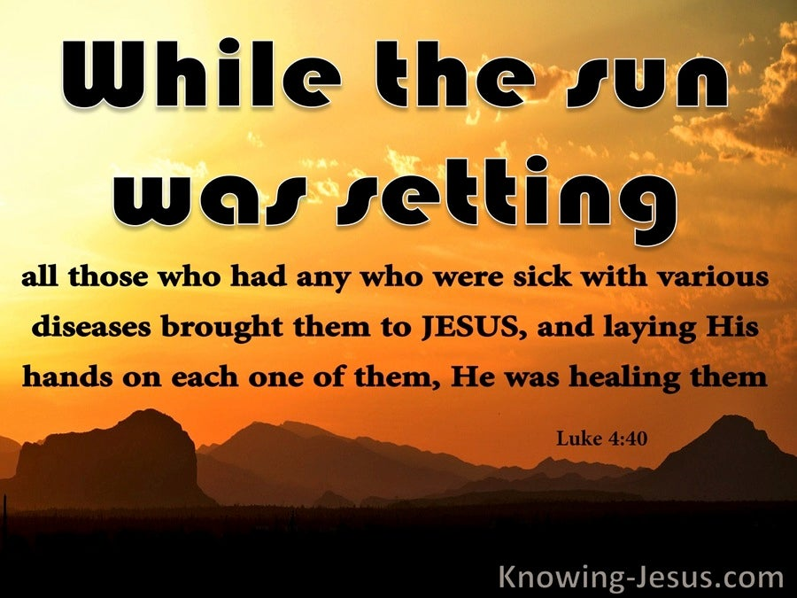 Luke 4:40 While The Sun Set He Healed Them (orange)
