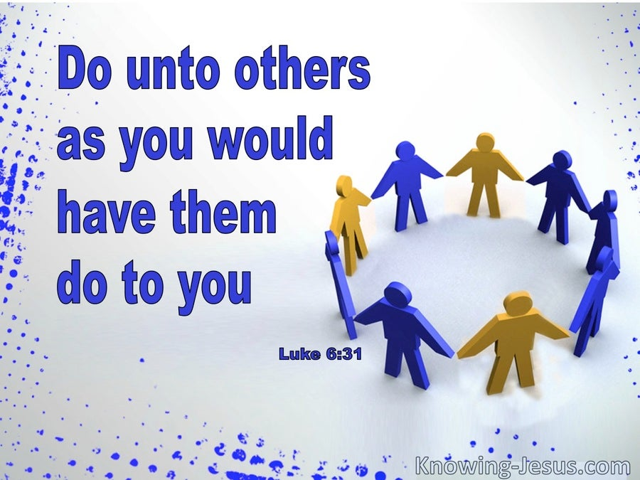 Luke 6:31 Do Unto Others As You Would Have Them Do To You (blue)