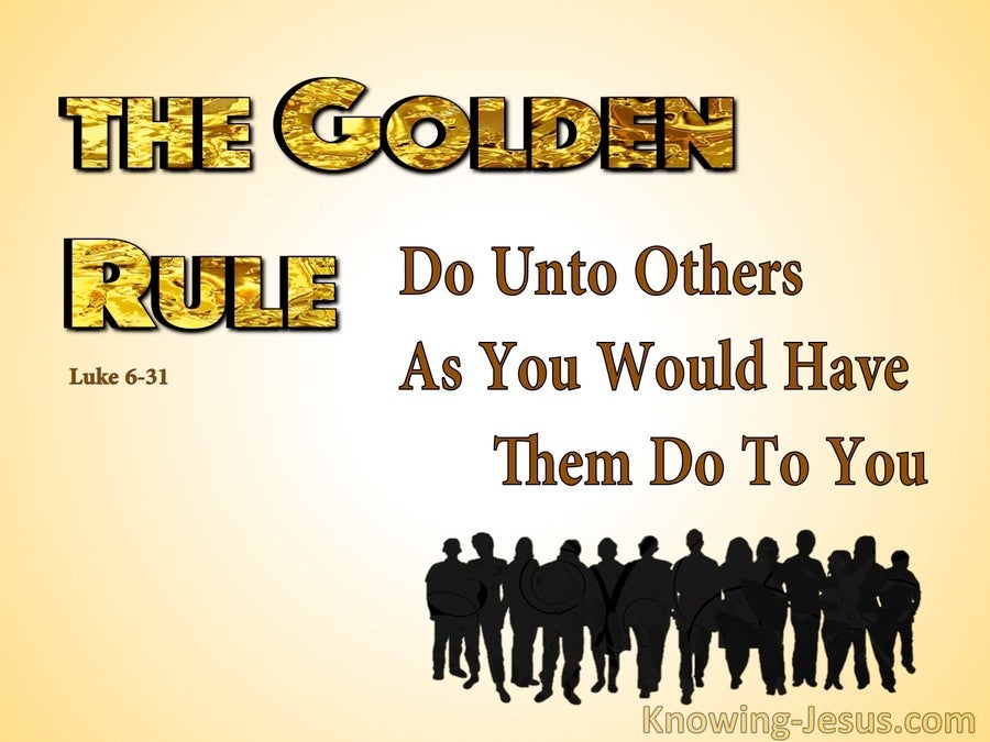 Luke 6:31 Do Unto Others As You Would Have Them Do To You (yellow)