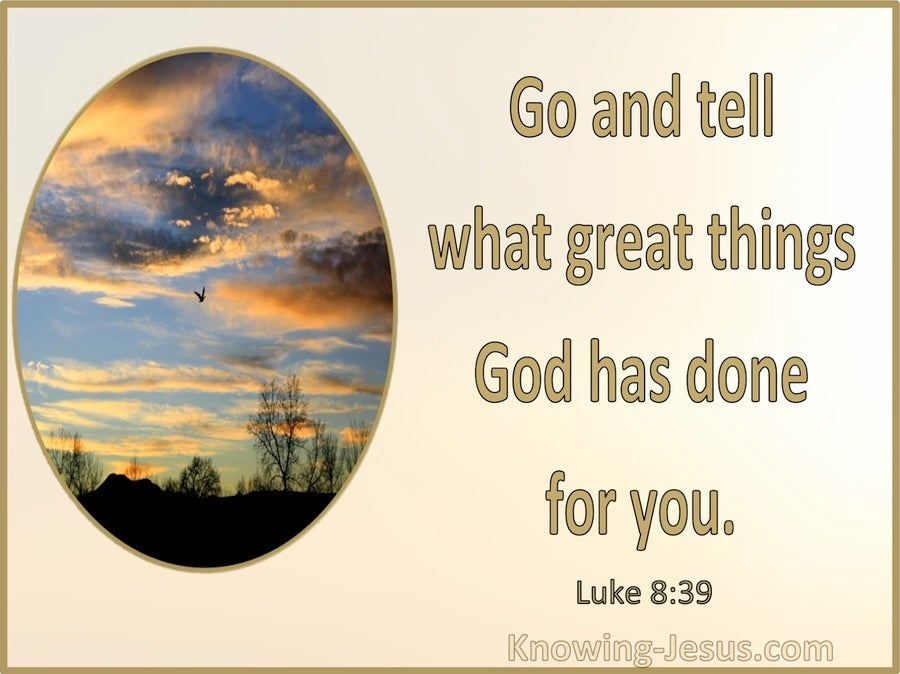 Luke 8:39 Go And Tell What Great Things The Lord Has Done (yellow)