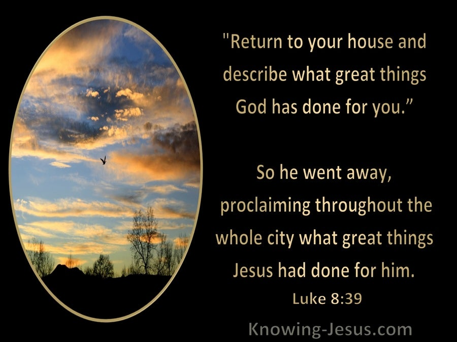 Luke 8:39 Return Home And Go Tell What Great Things The Lord Has Done (black)