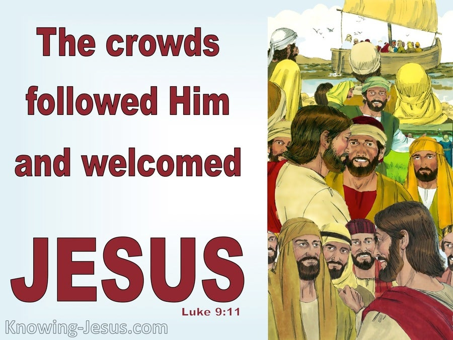 Luke 9:11 The Crowds Followed Jesus (blue)