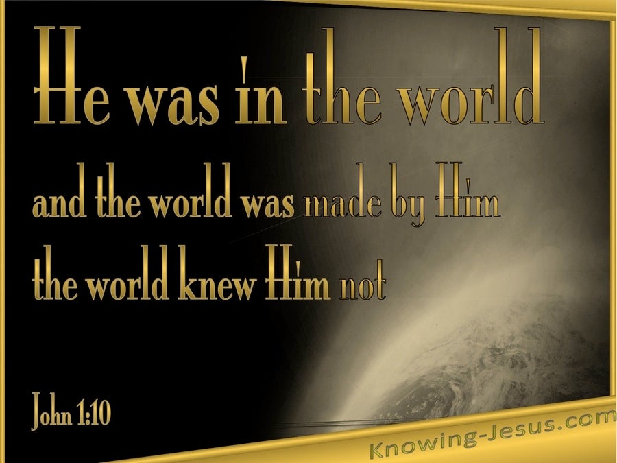 John 1:10 He Was In The Word (gold)