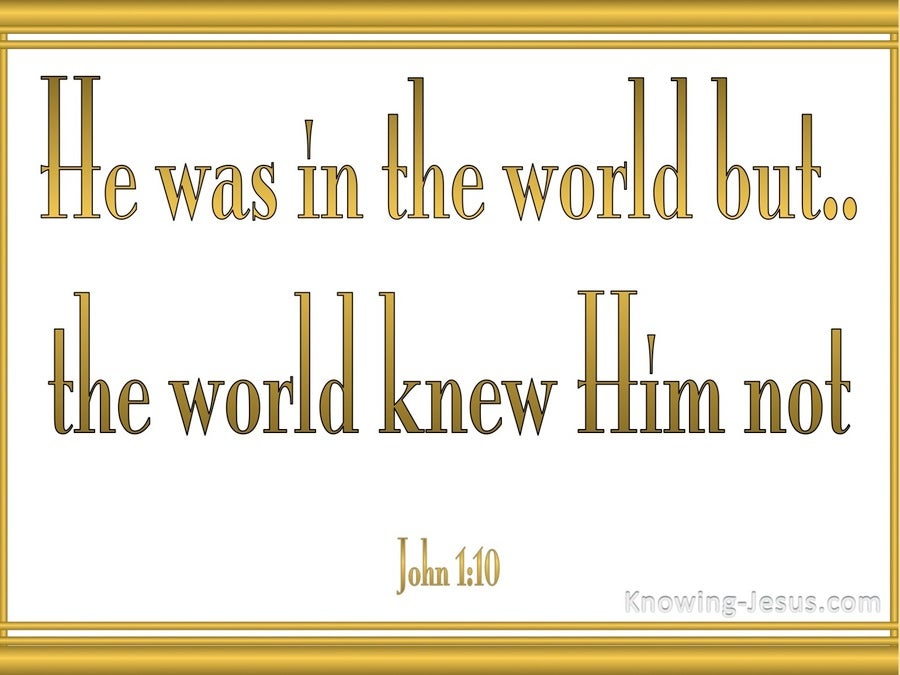 John 1:10 He Was In The Word (white)
