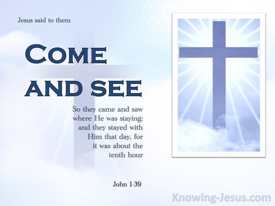 John 1:39 Master Where Dwellest Thou. Come And See (white)