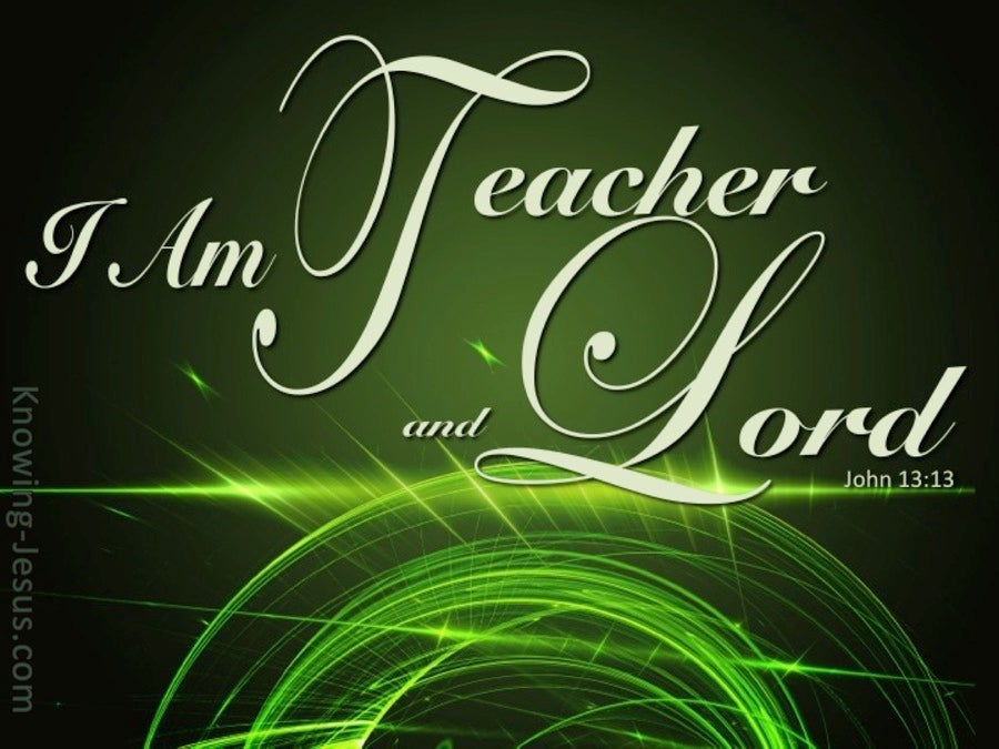 John 13:13 I Am Teacher and Lord (green)
