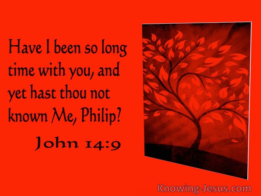 John 14:9 Have I Been So Long With You And Hast Thou Not Known Me (utmost)04:21