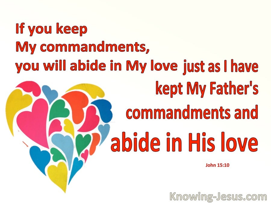 John 15:10 Love Me, Keep My Commandments And Abide In My