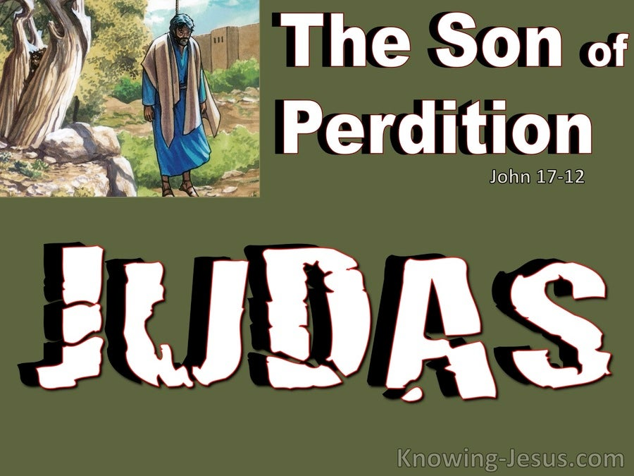 John 17:12 Judas The Son Of Perdition (green)