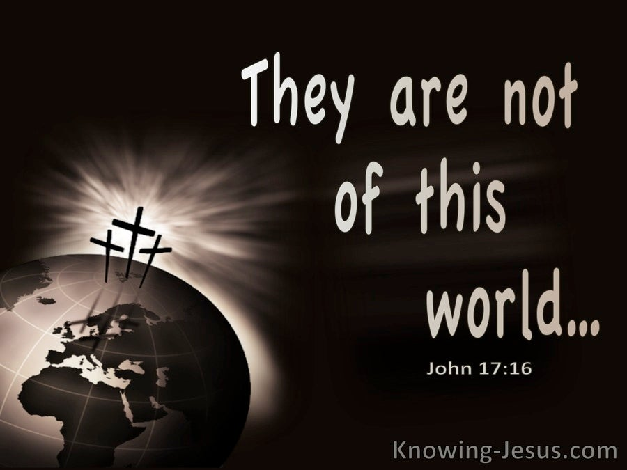 John 17:16 Not Of This World (gray)