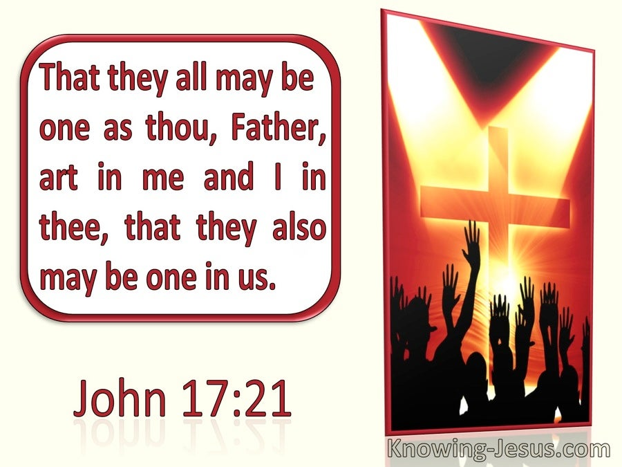 John 17:21 That They May Be One As Thou Father Art In Me And I In Thee (utmost)05:22