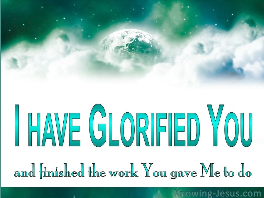John 17:4 I Have Glorified You (green)