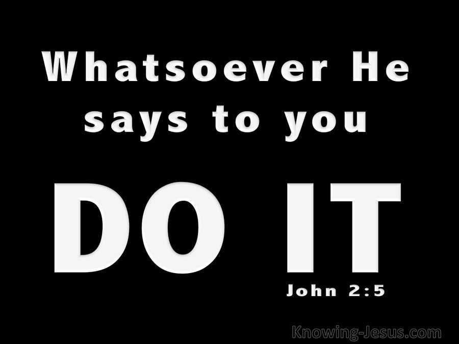 John 2:5 Whatever He Says To You Do It (black)