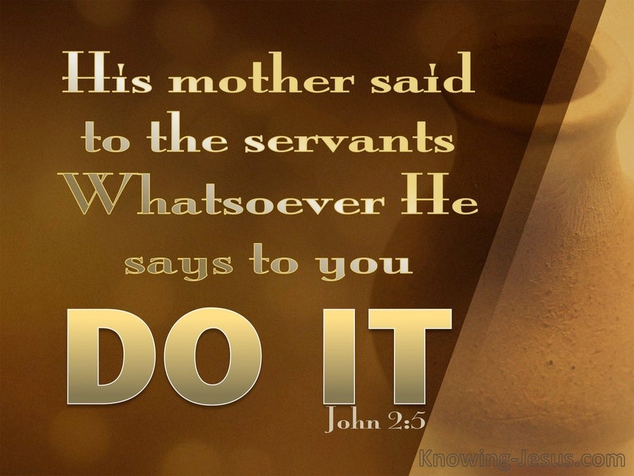 John 2:5 Whatever He Says To You Do It (brown)