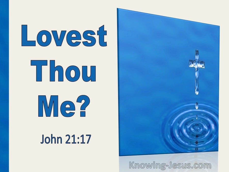John 21:17 Lovest Thou Me (utmost)03:01