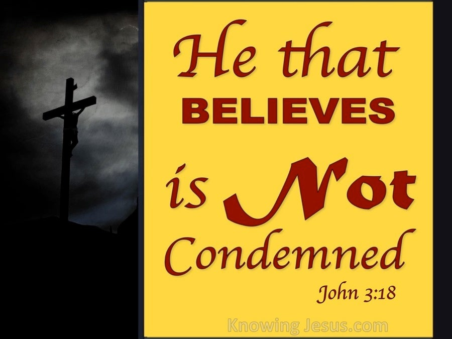 John 3:18 He That Believes Is Not Condemned (yellow)