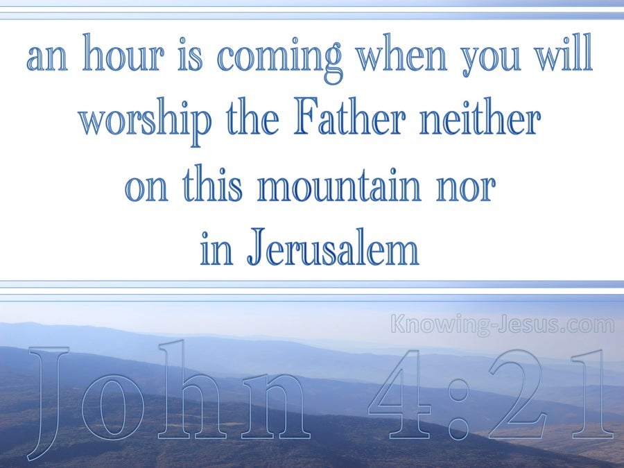 John 4:21 An Hour Is Coming (white)