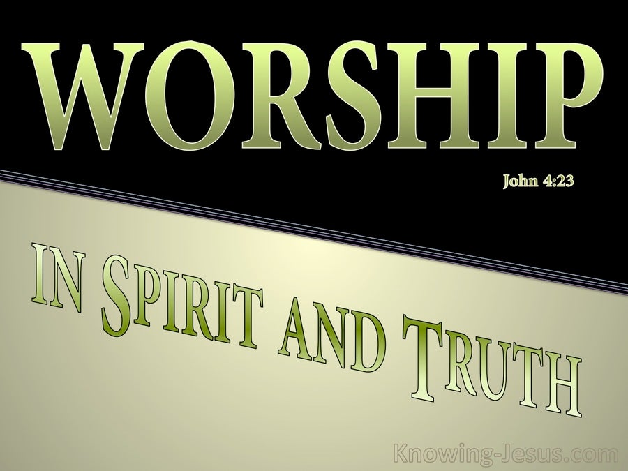 John 4:23 Worship In Spirit And Truth (sage)