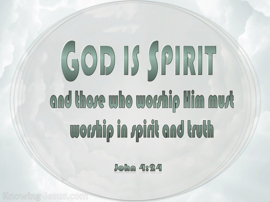 John 4:24 God Is Spirit (sage)