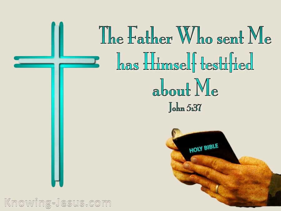 John 5:37 The Father Who Sent Me Testifies Of Me (beige)