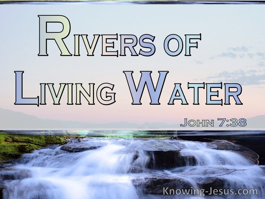 John 7:38 Rivers Of Living Water (utmost)09:06