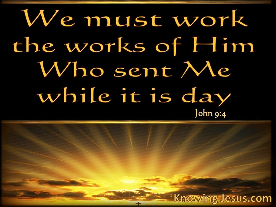 John 9:4 The Works Of Him Who Sent Me (gold)