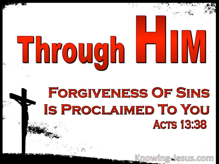 Acts 13:38 Brethren, Through Him Is Forgivenss Of Sins Proclaimed (red)