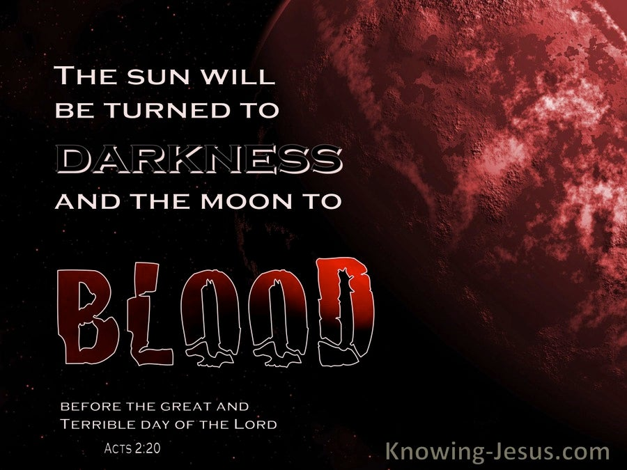 Acts 2:20 The Sun Will Be Turned To Darkness And The Moon To Blood (red)