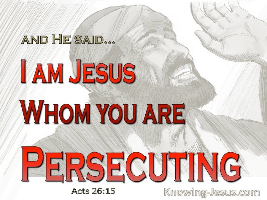 Acts 26:15 He Said I Am Jesus Whom You Are Persecuting (red)