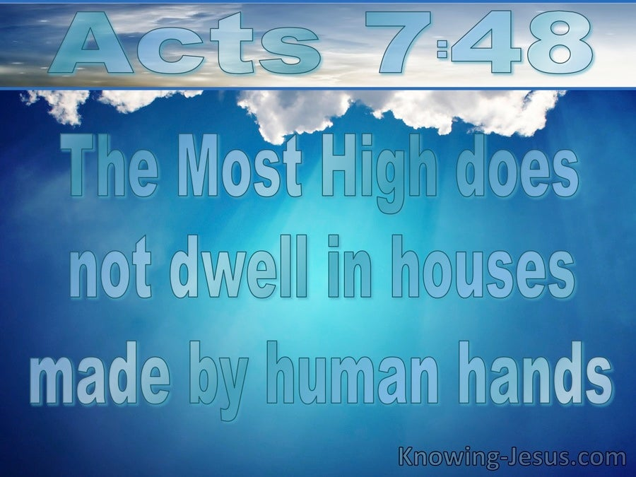 Acts 7:48 God Does Not Dwell In Houses Made By Man (aqua)