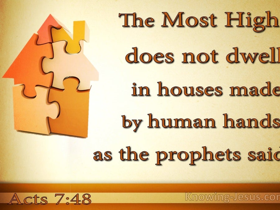 Acts 7:48 God Does Not Dwell In Houses Made By Man (brown)