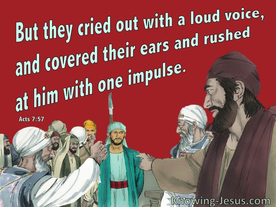 Acts 7:57 The Cried Out And Rushed At Stephen (red)