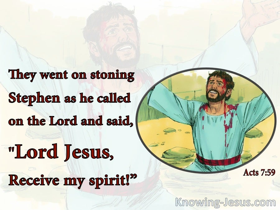 Acts 7:59 Stephen Said.Lord Jesus Receive My Spirit (white)