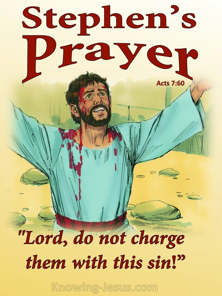 Acts 7:60 Stephen Prayed. Lord, Do Not Hold This Sin To Their Charge (yellow)