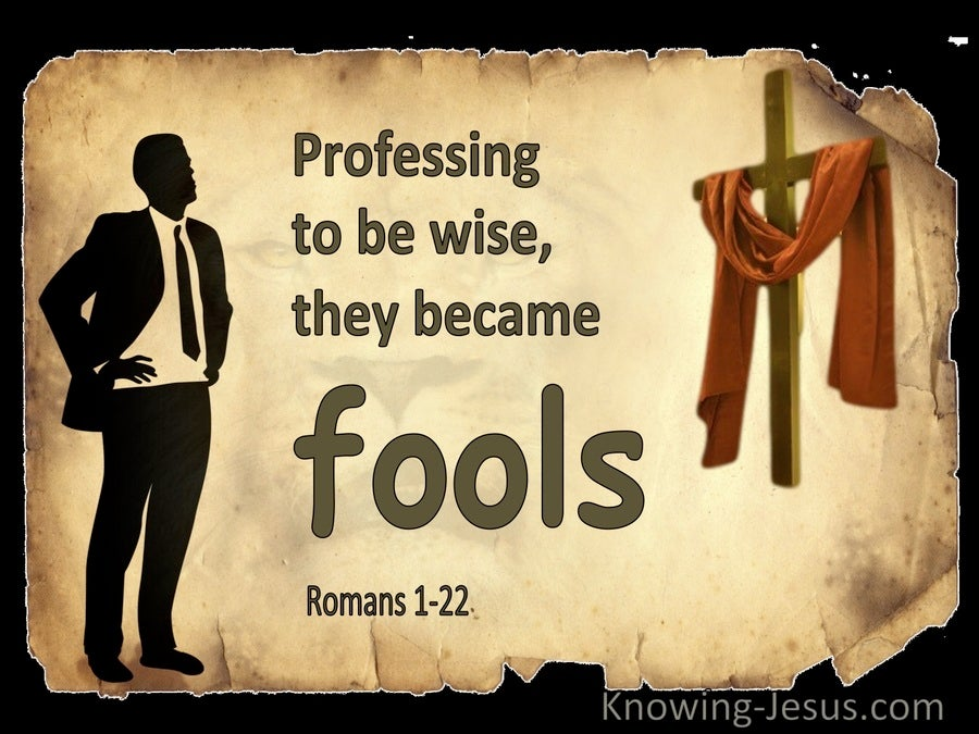 Romans 1:22 Professing To Be Wise They Became Fools (cream)