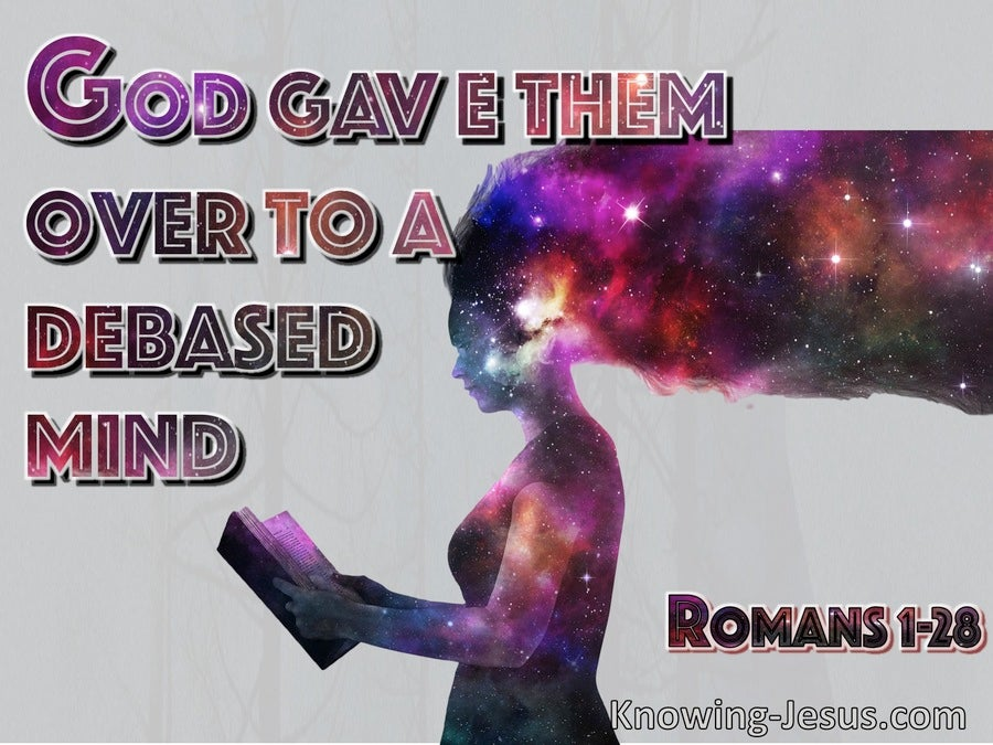 Romans 1:28 God Gave Them Over To A Debased Mind (purple)