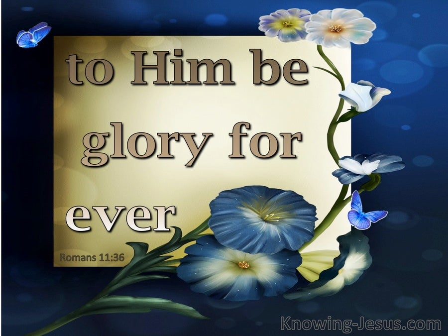 Romans 11:36 To Him Be Glory Forever (gold)