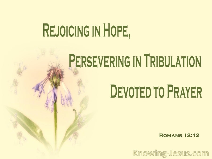 Romans 12:12 Rejoicing In Hope, Persevering In Tribulation, Devoted To Prayer (yellow) Party LET and